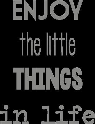 Muursticker 'Enjoy the little things in life'