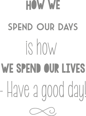 Muursticker 'How we spend our days'