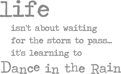 Muursticker 'Life isn't about waiting for the storm to pass'