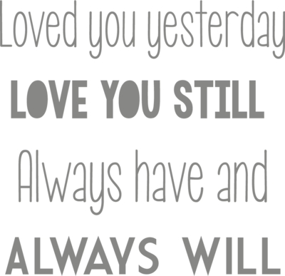 Muursticker 'Loved you yesterday'