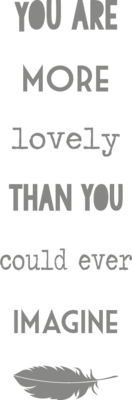 Muursticker 'You are more lovely than you could ever imagine'