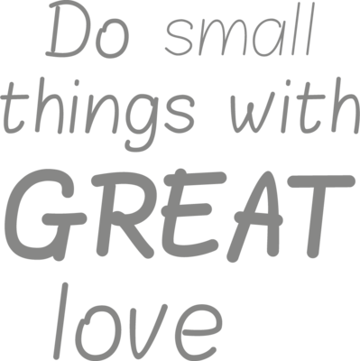 Muursticker 'Do small things with great love'