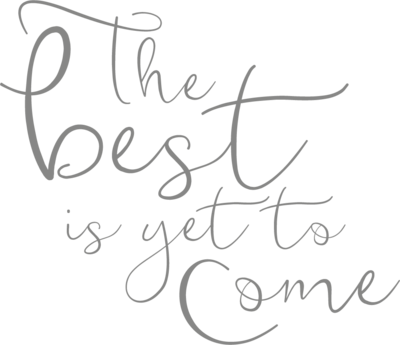 Muursticker 'The best is yet to come'