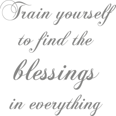 Muursticker 'Train yourself to find the blessings in everything'