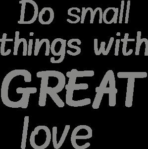 Muursticker do small things with great love | muurenstickers.nl