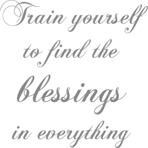 Muursticker train yourself to find the blessings in everything | muurenstickers.nl