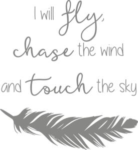 Muursticker i will fly, chase the wind and touch the sky | Muur & Stickers